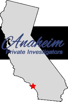 Licensed Anaheim private investigators.
